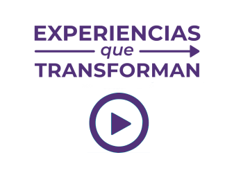 EXPERIENCIAS que TRANSFORMAN